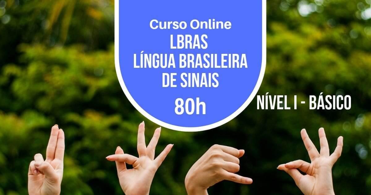 Curso de LBRAS - Língua Brasileira de Sinais – Básico 80h